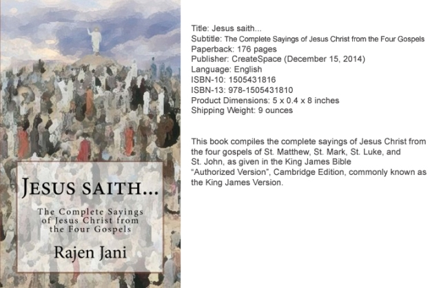 Jesus saith... : The Complete Sayings of Jesus Christ from the Four Gospels by Rajen Jani